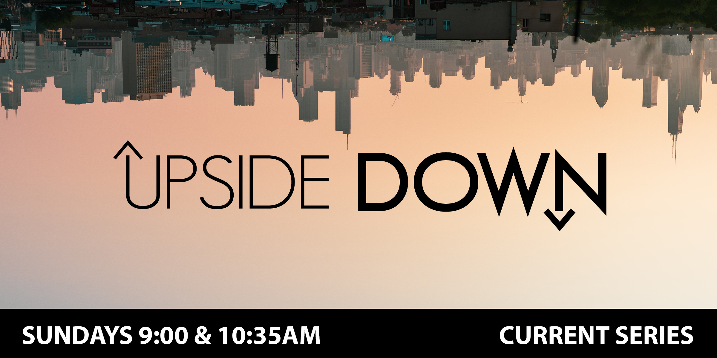 Upside Down - Current Series Graphic